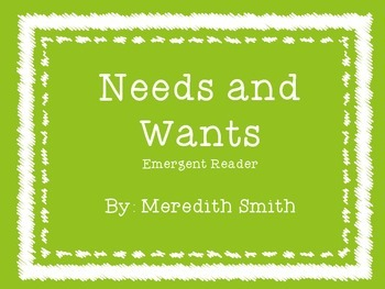 Needs and Wants Emergent Reader