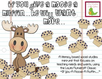 """Needs and Wants """"If You Give a Moose a Muffin..."""""""