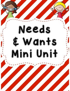 Needs and Wants Mini Unit