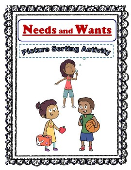 Needs and Wants: Picture Sorting Activity