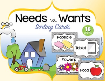 Needs and Wants - Sorting Cards