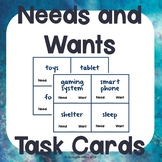 Needs and Wants Task Cards