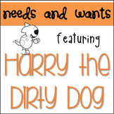 Needs and Wants w/Harry the Dirty Dog