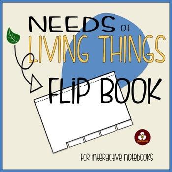 Needs of Living Things Flip Book