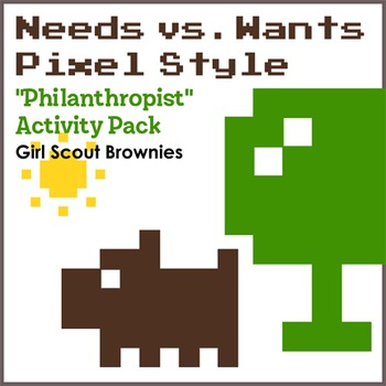 "Needs vs. Wants - Pixel Style - Girl Scout Brownies - ""Philanthropist"" (Step 1)"