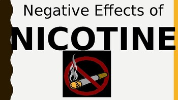 Negative Effects of Tobacco/Nicotine PowerPoint Presentations