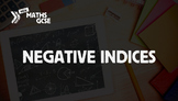 Negative Indices - Complete Lesson