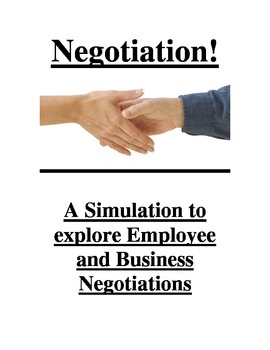 Negotiation - A Simulation to Explore Employee and Business Negotiations
