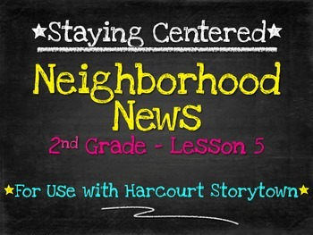 Neighborhood News - 2nd Grade Harcourt Storytown Lesson 5
