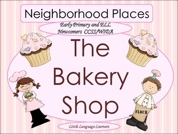 "ESL Activity: Vocabulary and Concepts-Neighborhood Places ""The Bakery""+Newcomers"