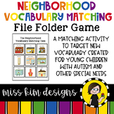 Neighborhood Vocabulary Matching Folder for Students with Autism & Special Needs