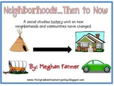 Neighborhoods...Then to Now {A history unit about the past to the present}