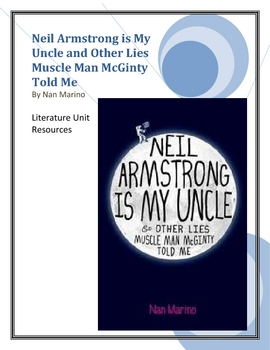 """""""Neil Armstrong is My Uncle and Other Lies..."""", Literature Unit-FREE"""