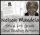 Nelson Mandela - 5th & 6th Grade Close Reading Activity