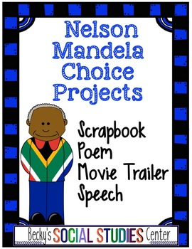 Nelson Mandela Projects: Movie Trailer, Poem, Scrapbook & Speech