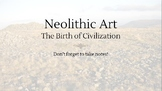 Neolithic Art-The Birth of Civilization
