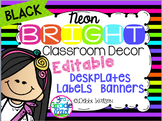 Neon with BLACK Bright Editable Labels, Desk Plates, Banners, & Binder Covers: