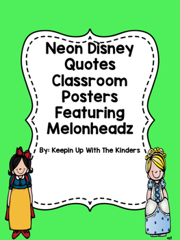Neon Disney Quotes Posters Featuring Melonheadz!
