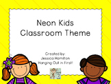 Neon Kids Classroom Theme Decor - EDITABLE!