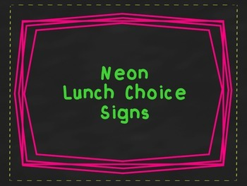 Neon Lunch Choice Signs