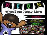 Neon When I Am Done / Early Finisher Menu