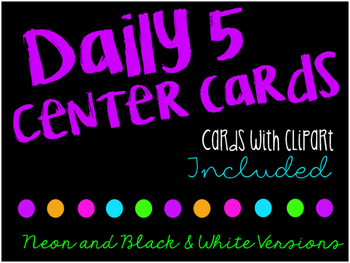 Neon and Bright Colored Daily Five Center Cards (Black & White Version included)