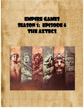 Netflix's Empire Games:  The Aztecs Movie Guide (Exploration, Mesoamerica)