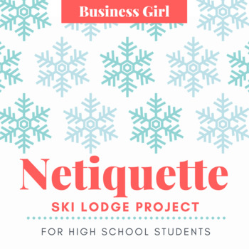 Netiquette Ski Lodge Digital Use Project