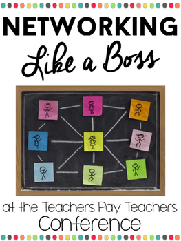 Networking Like a Boss } at the Teachers Pay Teachers Conference - Orlando 2016