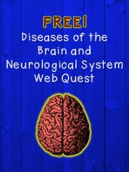Psychology or Health - Neurological and Brain Diseases Web Quest