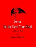 Never Bet the Devil Your Head: A Moral Tale by Edgar Allen Poe
