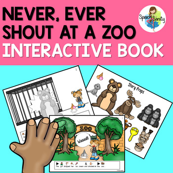 Never, Ever Shout at a Zoo: Interactive Book & Activities