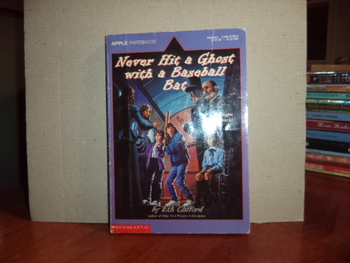 Never Hit a Ghost with a Baseball Bat ISBN 0-590-44784-6