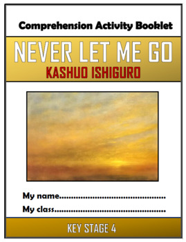 Never Let Me Go Comprehension Activities Booklet!