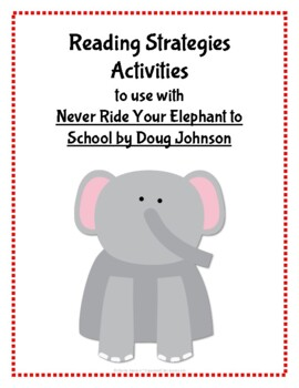 Never Ride Your Elephant to School Reading Strategies Activities
