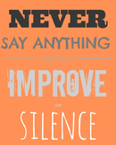 Never Say Anything Which Doesn't Improve on Silence Printable Poster