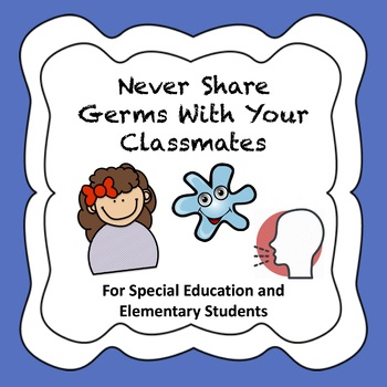 Never Share Germs Social Story - Elementary/SPED