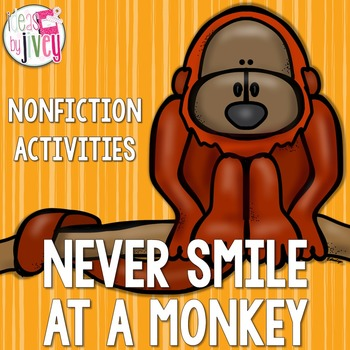 Never Smile at a Monkey Nonfiction Activities