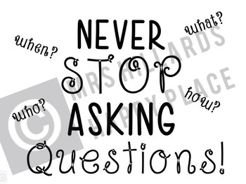 Never Stop Asking Questions SVG & PNG files