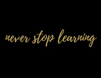 Never Stop Learning Print
