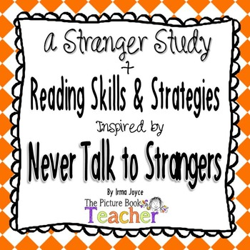 A Stranger Study with Reading Skills & Strategies Never Talk to Strangers