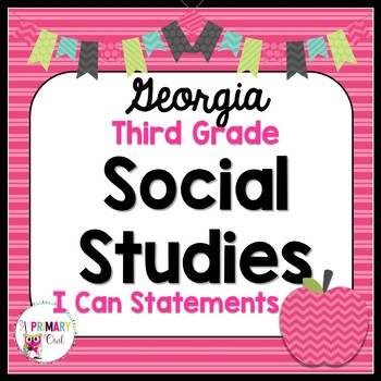 New 2017-2018 3rd Grade Georgia Social Studies Standards: I Can Statements