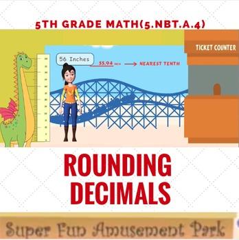 Common Core  Math-{Sammy and Keona's trip to Amusement Park}-Rounding Decimals