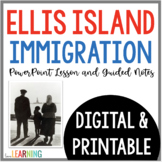 Distance Learning: Ellis Island PowerPoint and Guided Notes