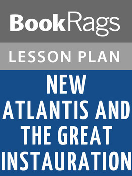 New Atlantis and the Great Instauration Lesson Plans