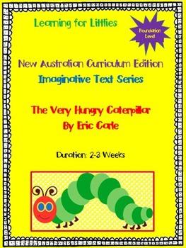 New Australian Curriculum Foundation Level Unit The Very Hungry Caterpillar