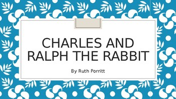 New! Charles and Ralph the Rabbit powerpoint