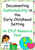 Documenting SUSTAINABILITY in the Early Childhood setting