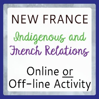 New France Indigenous People and French Relations (Canadian History)