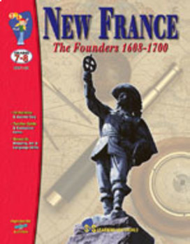 New France Part 1 - The Founders - 1608-1700.